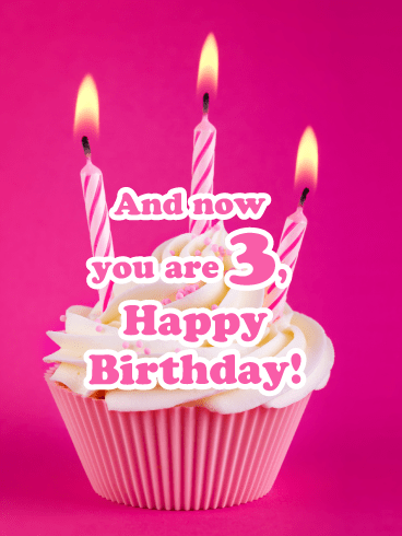 And Now You Are 3 3rd Birthday Wishes