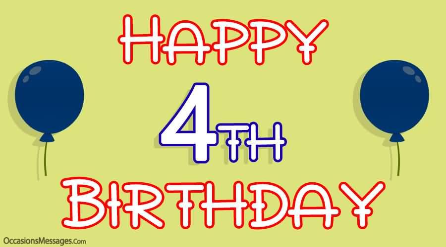 Happy 4th Birthday 4th Birthday Wishes