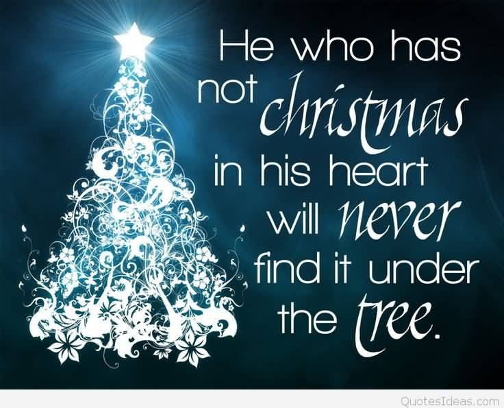 He Who Has Not Christmas Tree Quotes