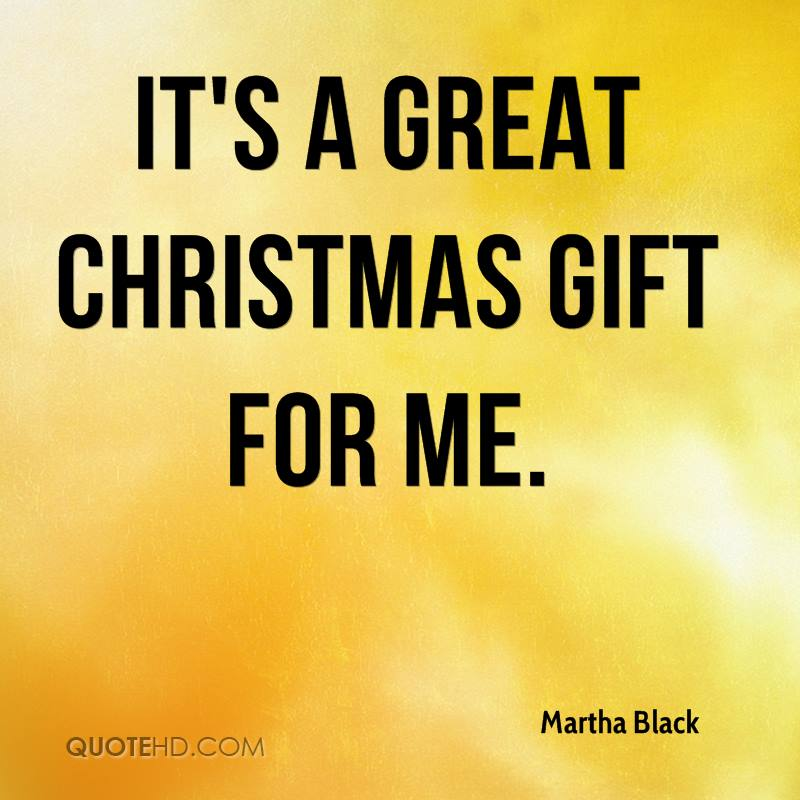 It's A Great Christmas Gift Christmas Gift Quotes