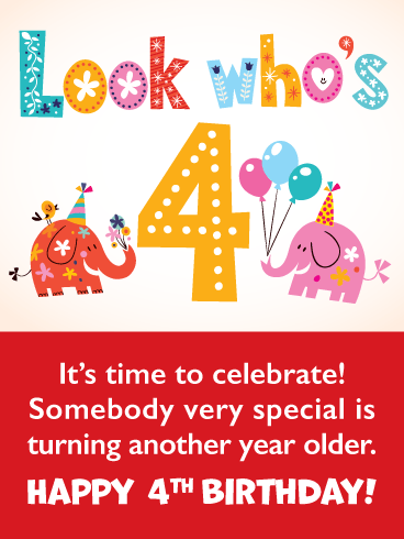 It's Time To Celebrate 4th Birthday Wishes