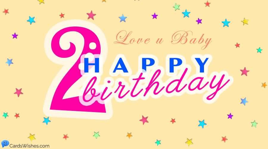 Love u Baby Dear 2nd Birthday Wishes