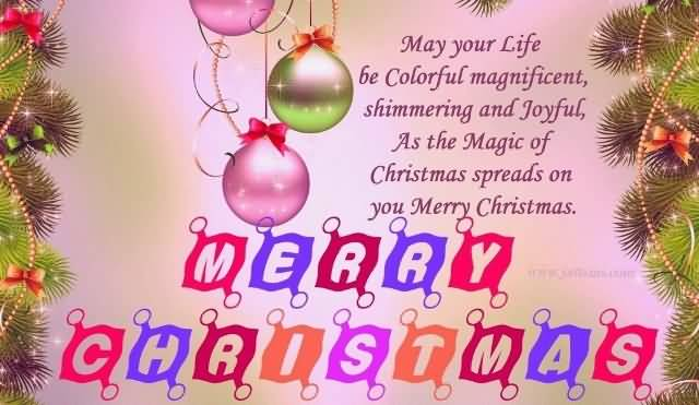 May Your Life Be Colorful Advance Merry Christmas Quotes