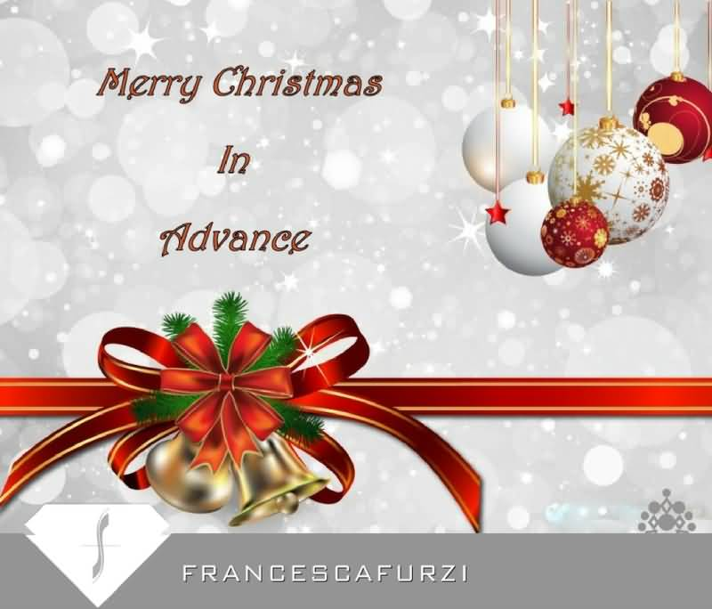 Merry Christmas In Advance Advance Merry Christmas Quotes