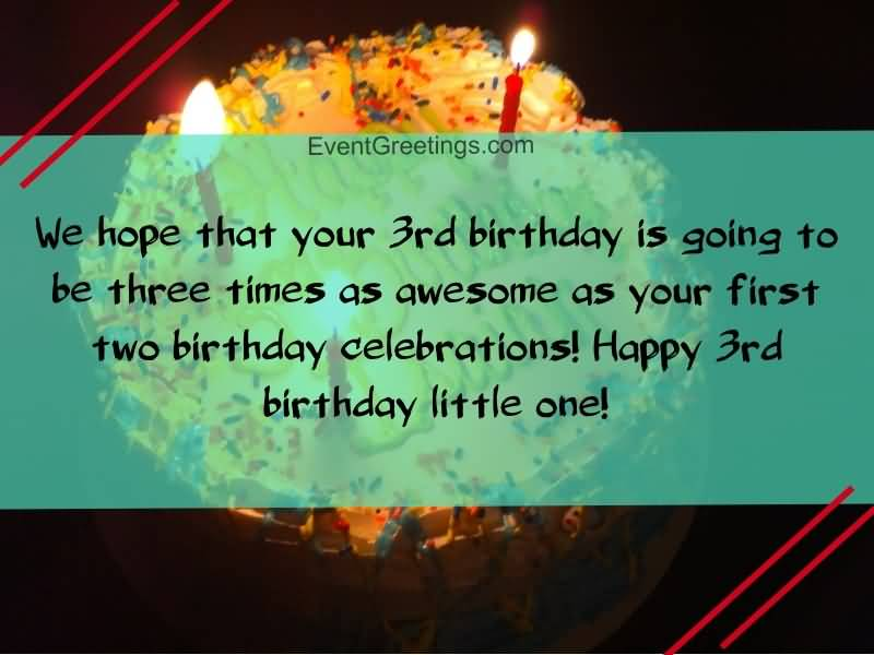 We Hope That Your 3rd Birthday Wishes