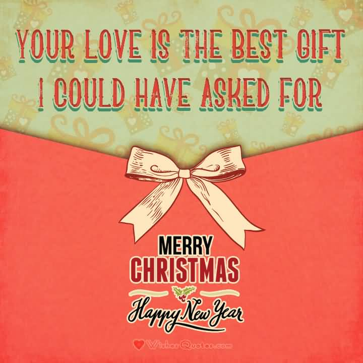 Your Love Is The Christmas Gift Quotes