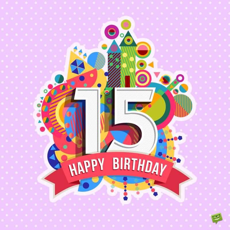 Amazing Happy 15th Birthday Message For Children