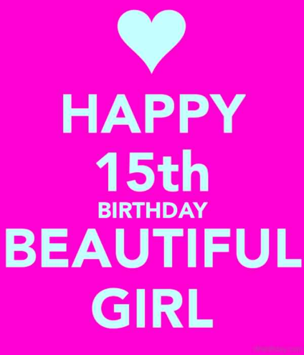 Attractive Happy 15th Birthday Greeting For You
