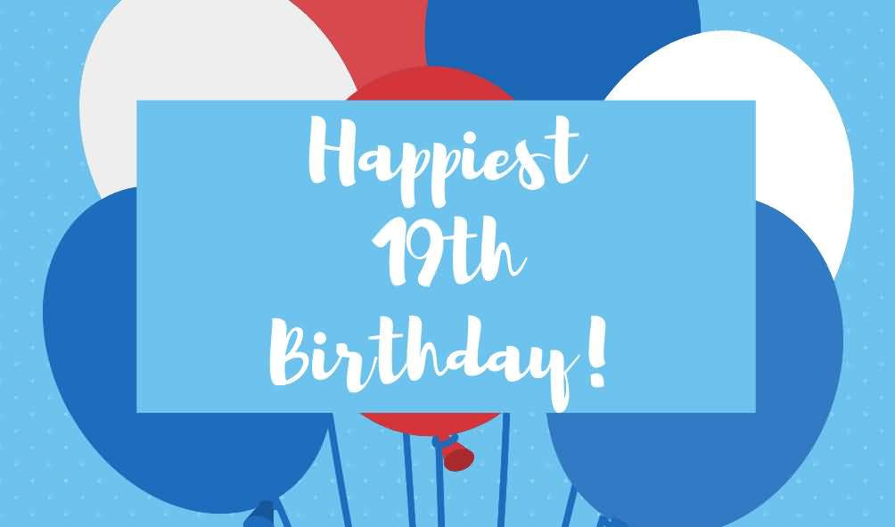 Awesome Happy 19th Birthday Message For Facebook