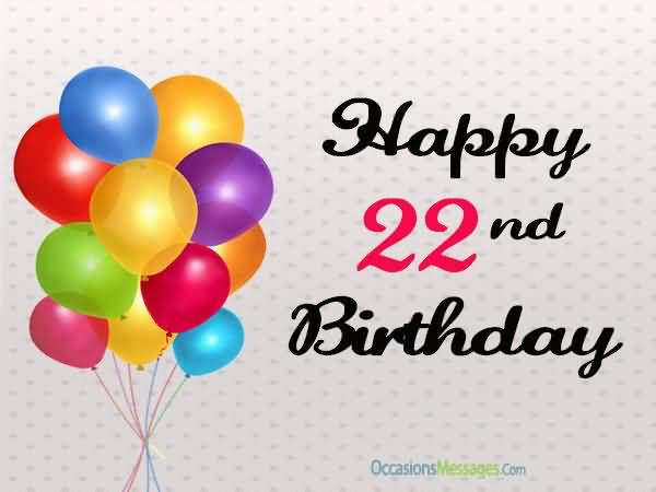 Awesome Happy 22nd Birthday Greeting For Facebook