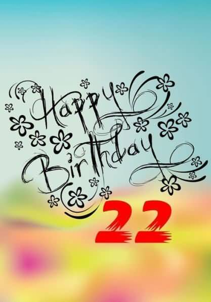Awesome Happy 22nd Birthday Picture For Facebook