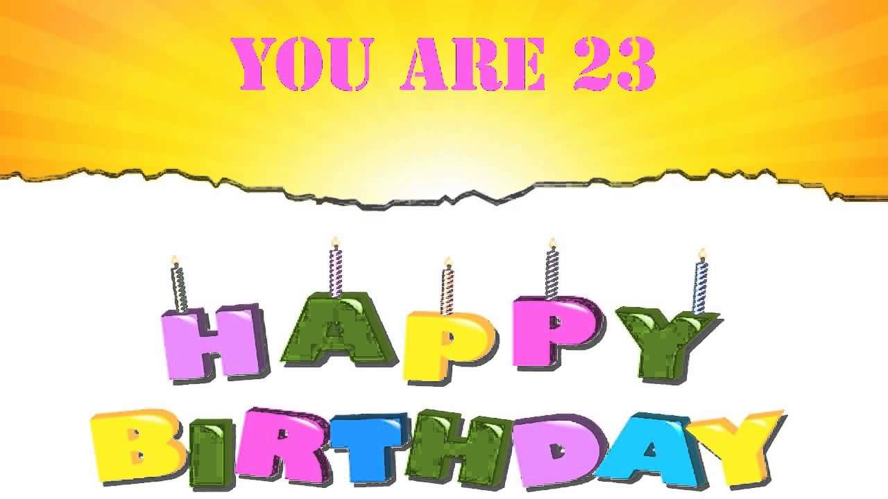 Awesome Happy 23rd Birthday Wishes For Friend