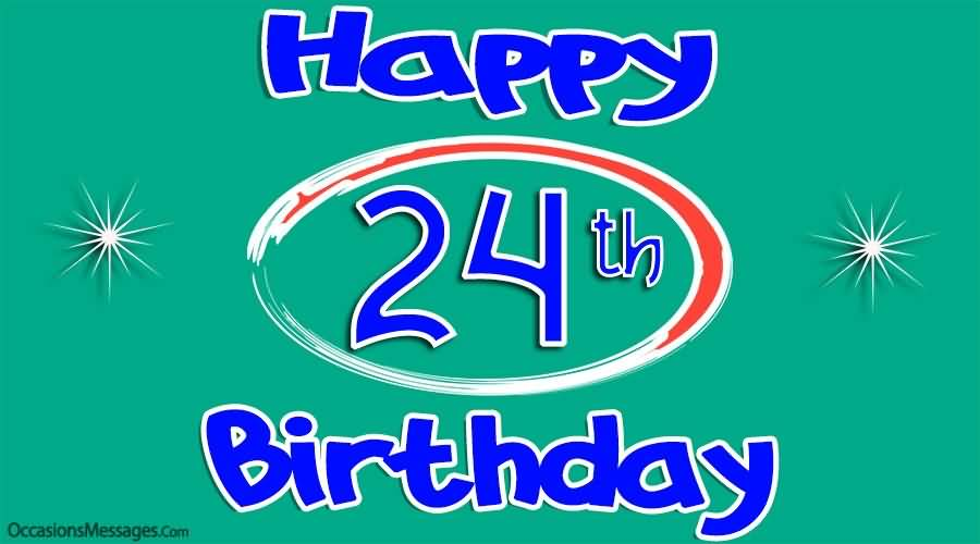 Awesome Happy 24th Birthday Idea For You