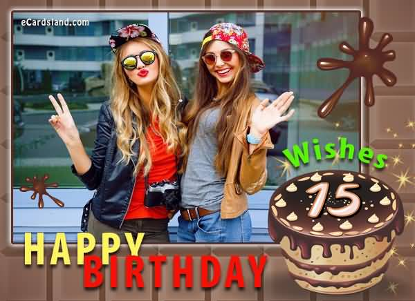 Best Happy 15th Birthday Wishes Image For You
