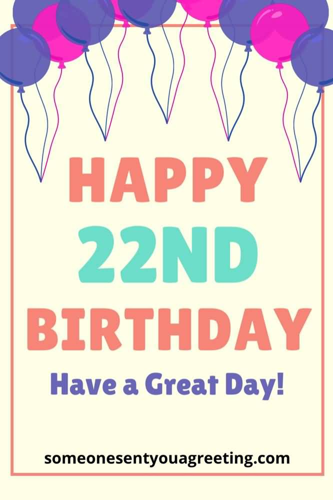 Best Happy 22nd Birthday Greeting For You