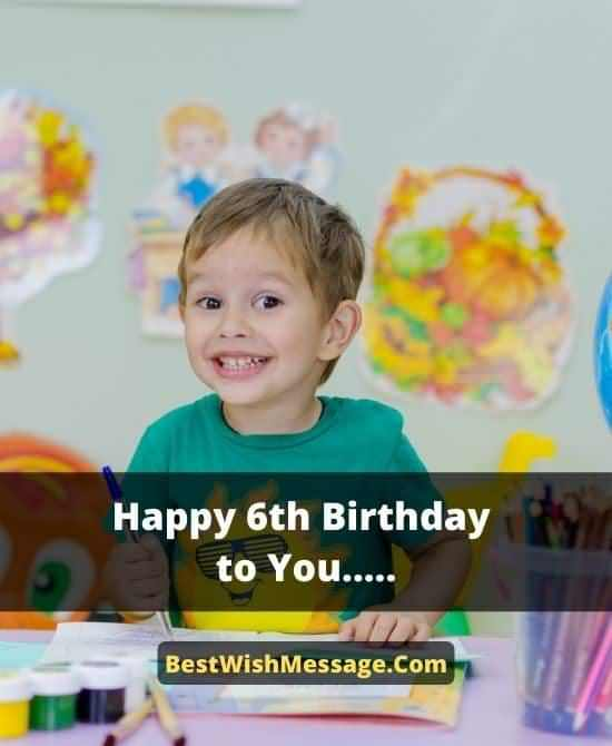 Cool 6th Birthday Message For Kid 6th Birthday Wishes