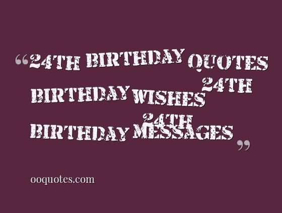 Eye Catching Happy 24th Birthday Wishes For You