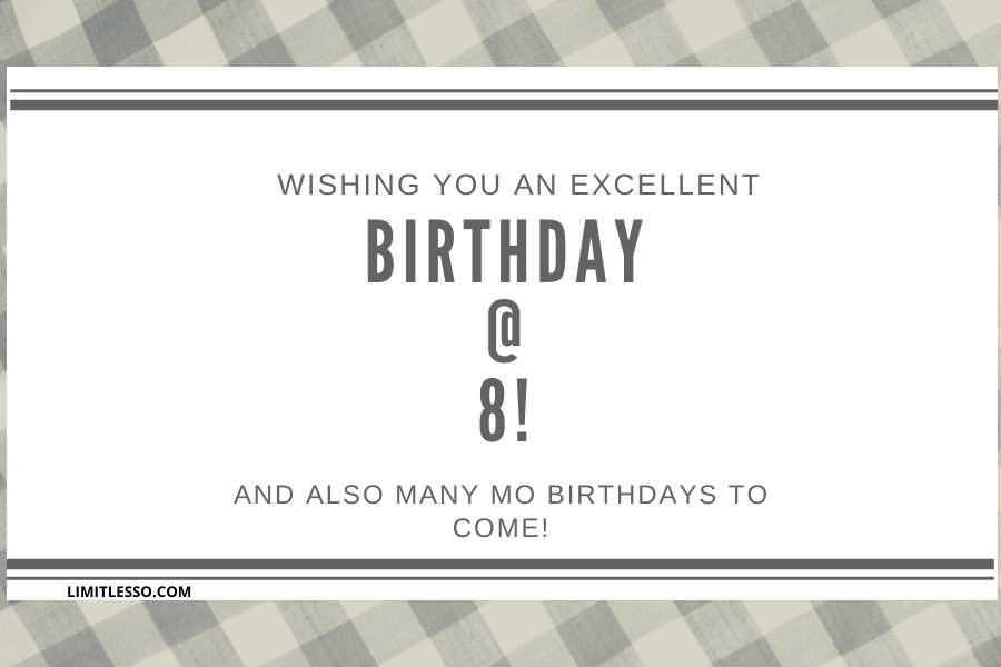Latest 8th Birthday Idea For You