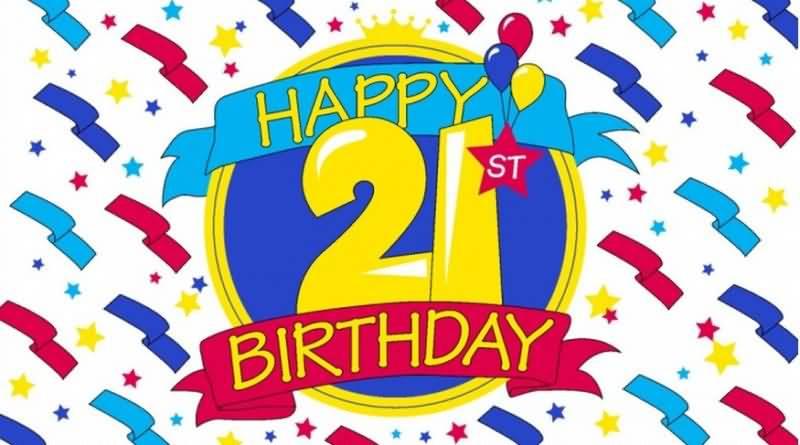 Latest Happy 21st Birthday Wish For Family Member