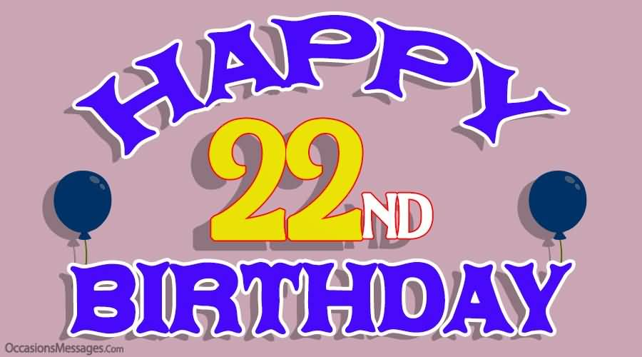Latest Happy 22nd Birthday Message For Family Member