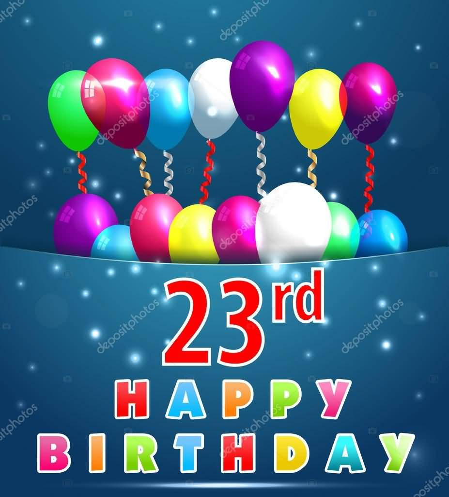 Latest Happy 23rd Birthday Message For You