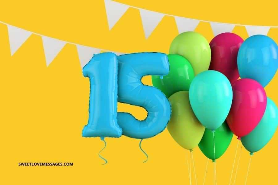 Mind Blowing Happy 15th Birthday Message For Sharing