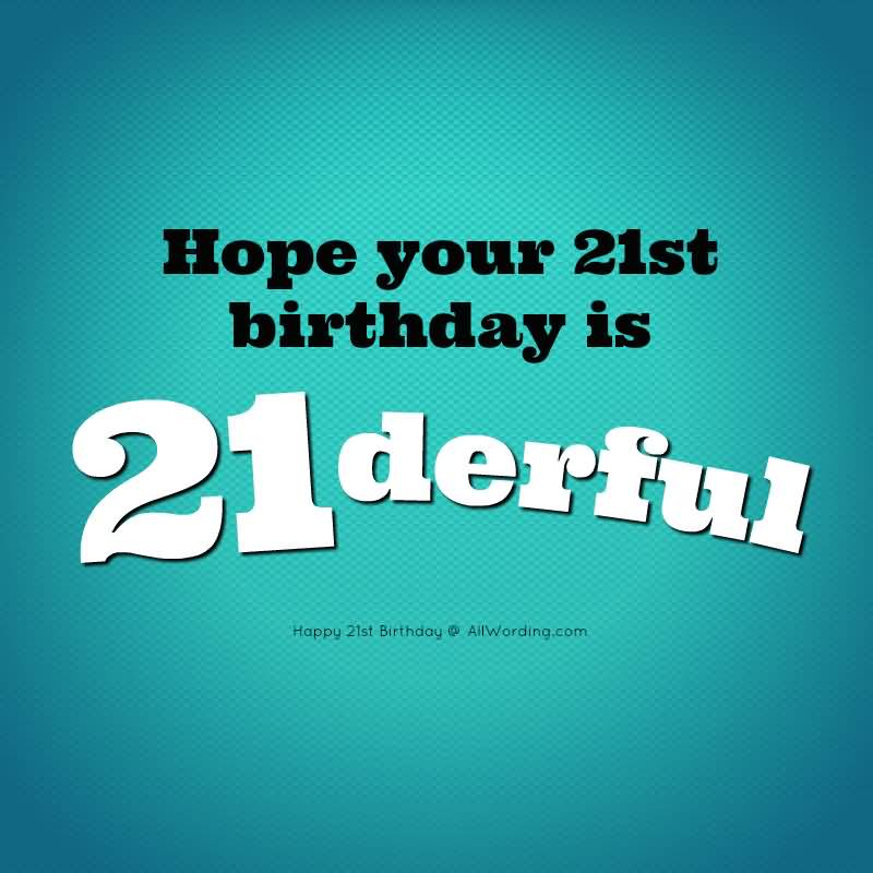 Mind Blowing Happy 21st Birthday Message For Sharing