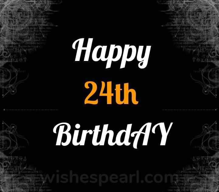 Mind Blowing Happy 24th Birthday Greeting For Friend