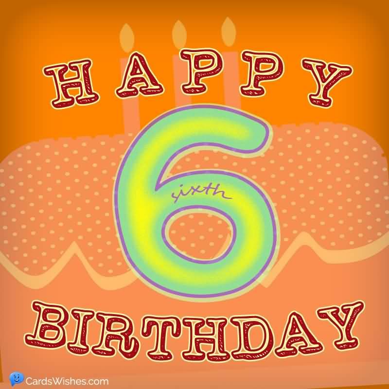 Wonderful 6th Birthday Image For Kid