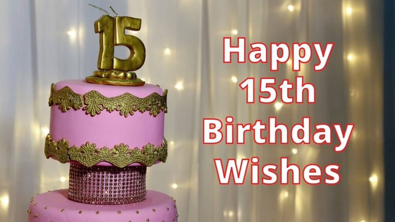 Wonderful Happy 15th Birthday Wish For Kid