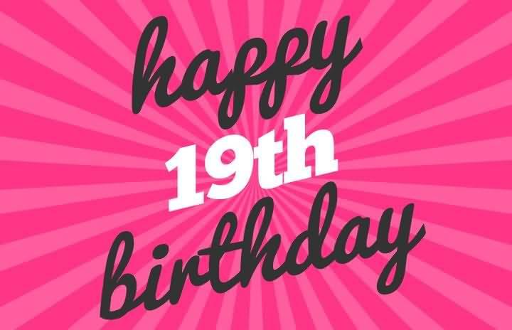 Wonderful Happy 19th Birthday Wish For Kid