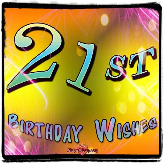 Wonderful Happy 21st Birthday Greeting For Loved Ones