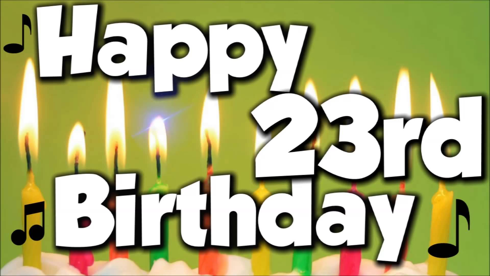 Wonderful Happy 23rd Birthday Message For Sharing