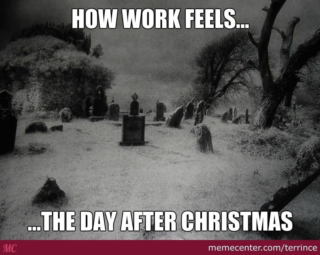How Works Feels The Day After Christmas Meme