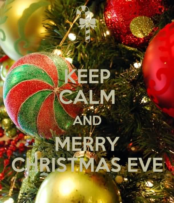 Keep Calm And Merry Christmas Eve Quotes