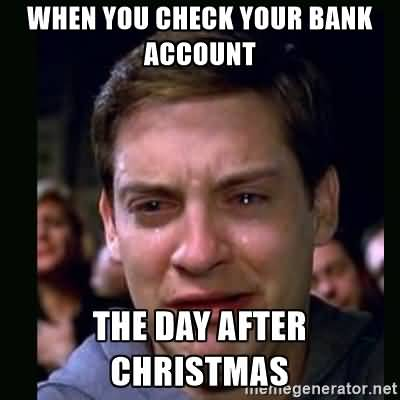 When You Check Your Day After Christmas Meme