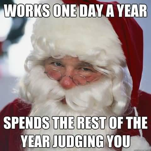 Works One Day A Year Christmas Memes